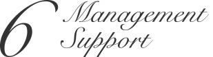 6.Management Support